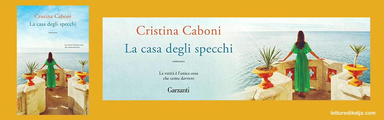 La degli specchi Cristina Caboni Garzanti letturedikatja.com