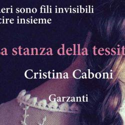 La stanza della tessitrice Cristina Caboni Garzanti letturedikatja.com