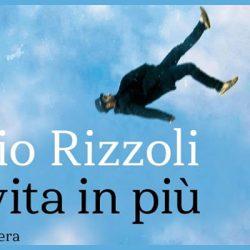 La vita in più una storia vera Fabio Rizzoli Mondadori letturedikatja.com