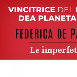 Le imperfette Federica De Paolis Premio DeA Planeta 2020 DeA Planeta letturedikatja.com