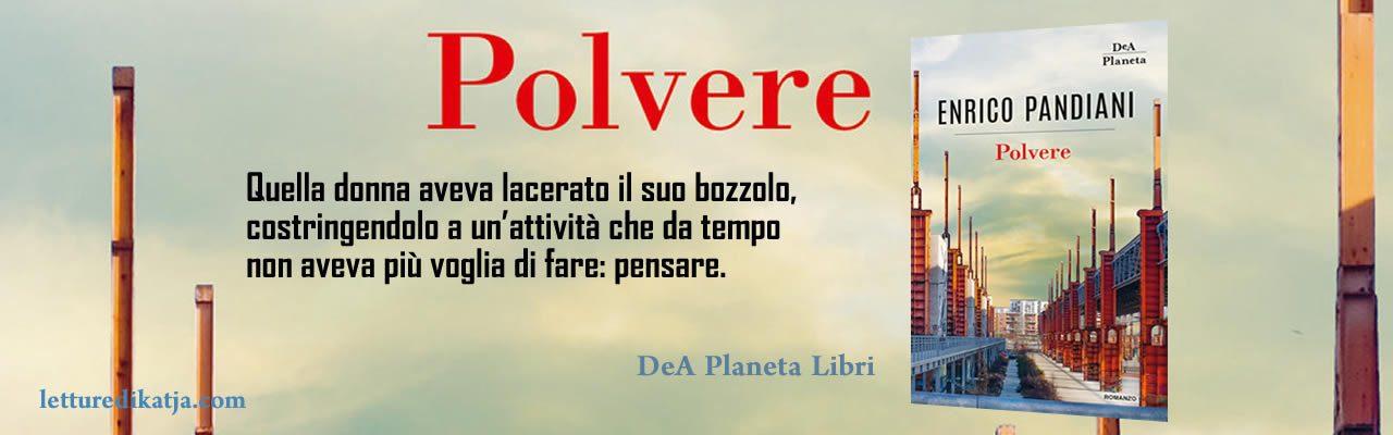 Polvere Enrico Pandiani DeA Planeta Libri