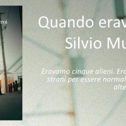 Quando eravamo eroi Silvio Muccino La Nave di Teseo