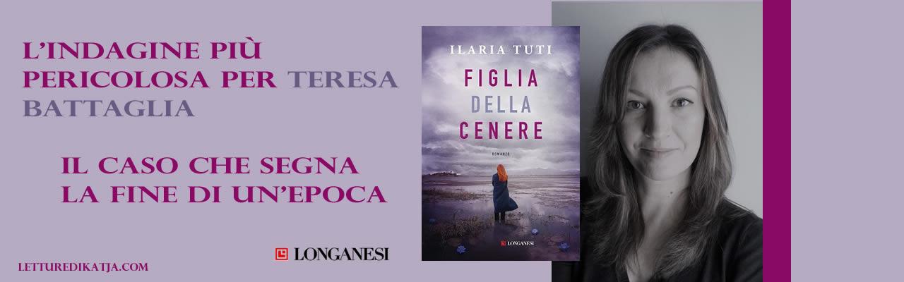 Figlia della cenere Ilaria Tuti Longanesi letturedikatja.com