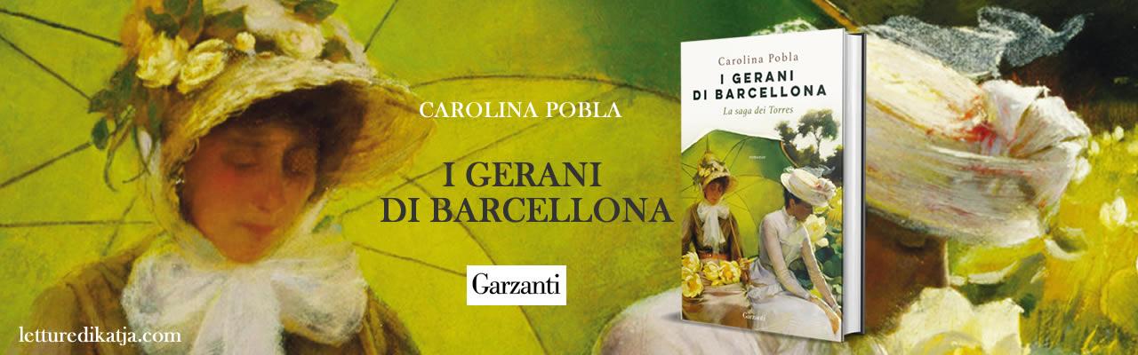 I gerani di Barcellona Carolina Pobla Garzanti letturedikatja.com