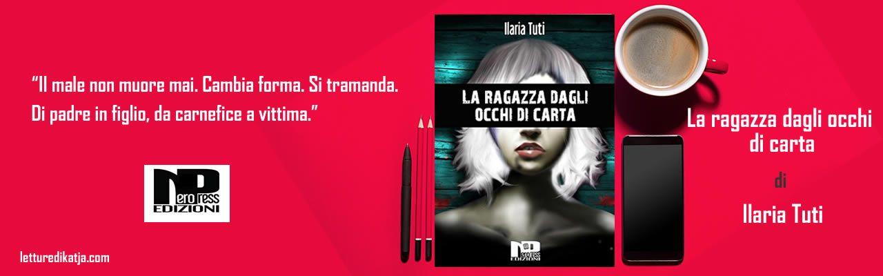 La ragazza dagli occhi di carta Ilaria Tuti Nero Press Edizioni letturedikatja.com