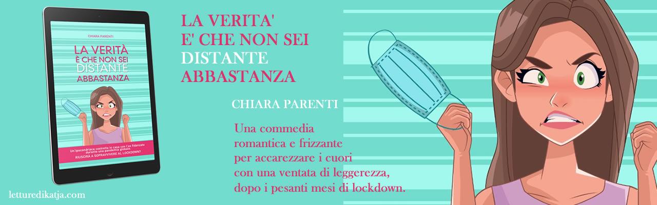 La verità è che non sei distante abbastanza Chiara Parenti letturedikatja.com
