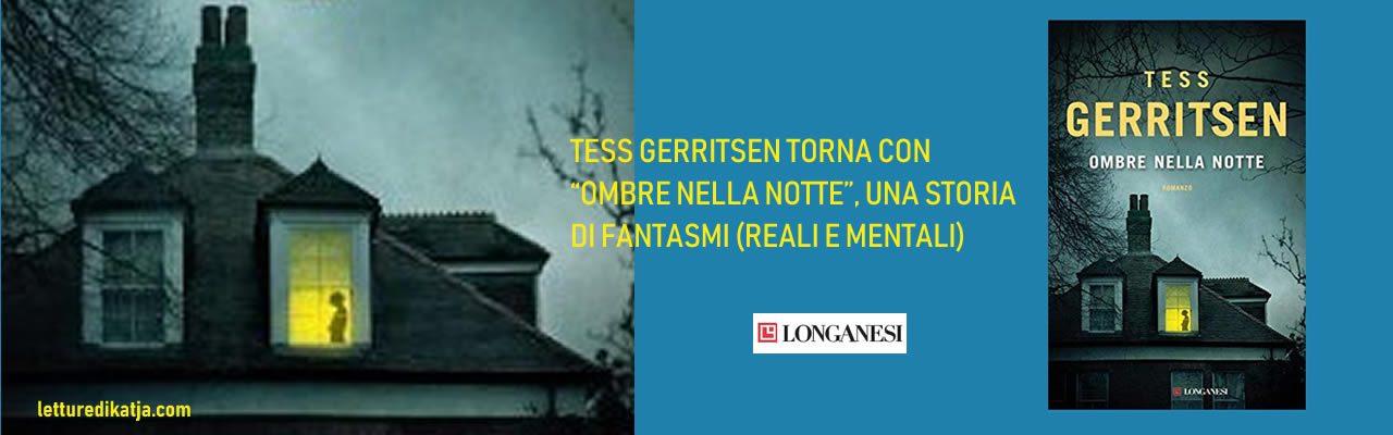 Ombre nella notte Tess Gerritsen Longanesi letturedikatja.com