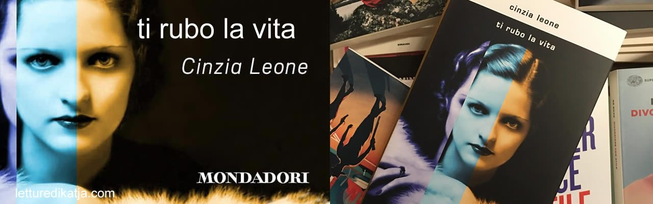 Ti rubo la vita Cinzia Leone Mondadori letturedikatja.com