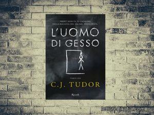 L&#8217;uomo di gesso <br> di C.J. Tudor, edizioni Rizzoli