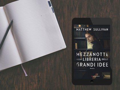 Mezzanotte alla libreria delle grandi idee <br> di Matthew Sullivan, Longanesi
