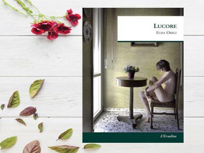 Recensione: Lucore <br> di Elisa Origi, L&#8217;Erudita