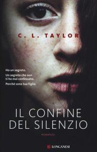 Il confine del silenzio C.L. Taylor Longanesi