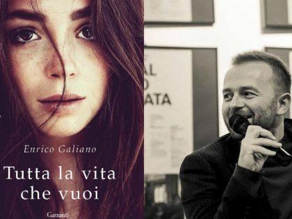 Tutta la vita che vuoi <br> di Enrico Galiano, Garzanti