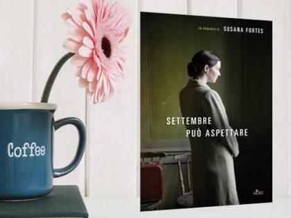 Settembre può aspettare <br> di Susana Fortes, edito da Nord