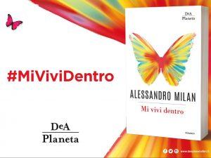 Mi vivi dentro <br> di Alessandro Milan, DeA Planeta Libri