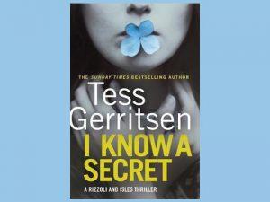 I know a secret <br> di Tess Gerritsen