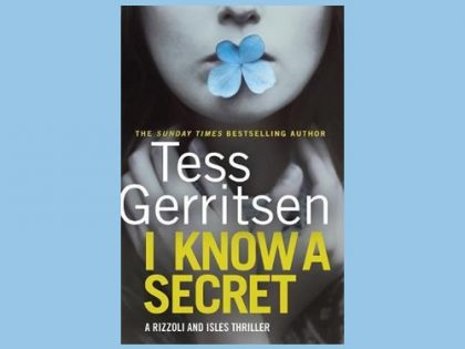 I know a secret <br> di Tess Gerritsen