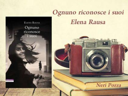 Ognuno riconosce i suoi <br> di Elena Rausa, Neri Pozza