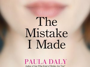 Review: The Mistake I Made <br> by Paula Daly, Grove Press
