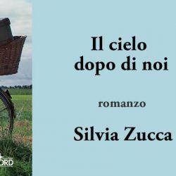 Il cielo dopo di noi Silvia Zucca Nord letturedikatja.com