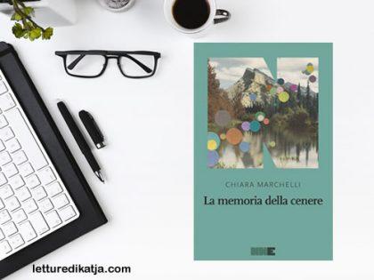 La memoria della cenere <br> di Chiara Marchelli, NNE