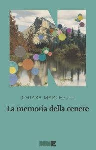 Chiara Marchelli La memoria della cenere NNE letturedikatja.com