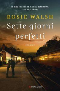 Sette giorni perfetti Rosie Walsh Longanesi letturedikatja.com