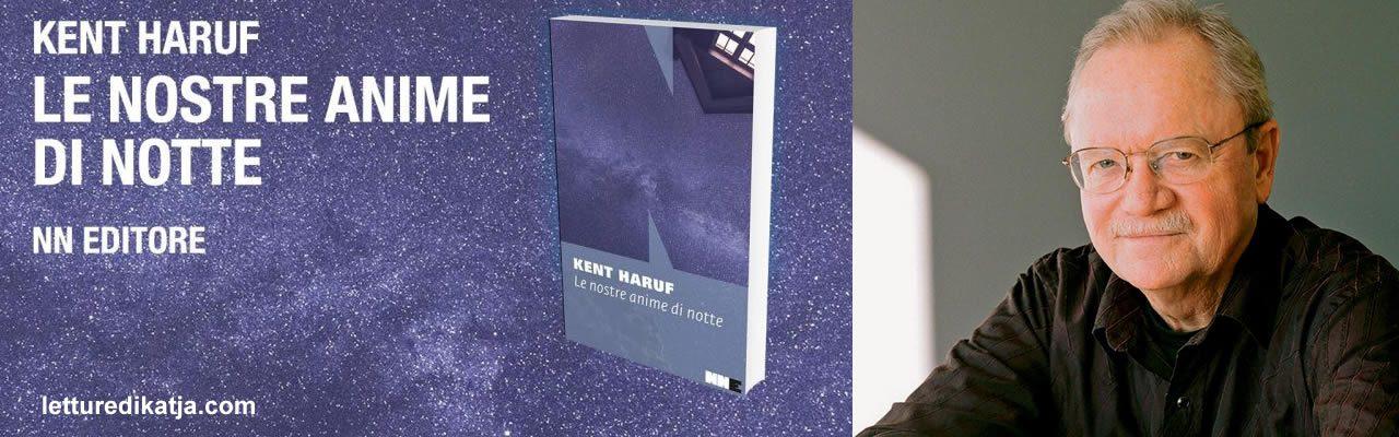 Le nostre anime di notte Kent Haruf NN Editore letturedikatja.com