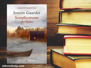 Semplicemente perfetto <br> di Jostein Gaarder, Longanesi
