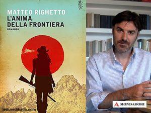 L&#8217;anima della frontiera <br> di Matteo Righetto, Mondadori