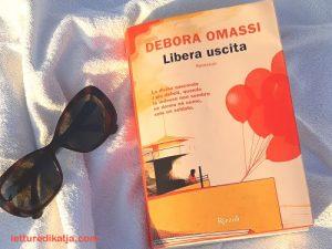 Libera uscita <br> di Debora Omassi, Rizzoli