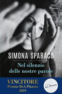 Nel silenzio delle nostre parole Simona Sparaco DeAPlaneta letturedikatja.com