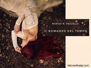 Il romanzo del tempo <br> di Marisa R. Pezzella