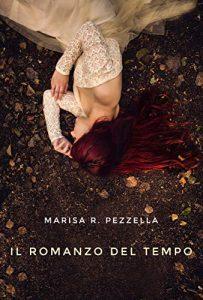 Il romanzo del tempo Marisa R. Pezzella letturedikatja.com Amazon