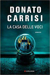 La casa delle voci Donato Carrisi Longanesi letturedikatja.com