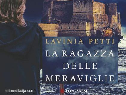 La ragazza delle meraviglie <br> di Lavinia Petti, Longanesi