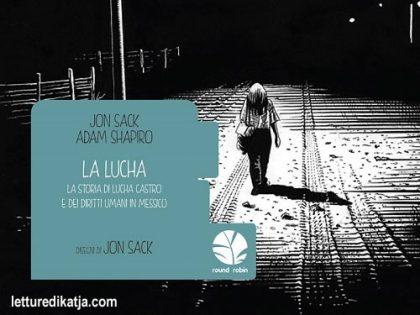 La Lucha La storia di Lucha Castro <br> di J. Sack e A. Shapiro, Round Robin