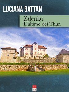Zdenko L'ultimo dei Thun Luciana Battan Brè Edizioni letturedikatja.com