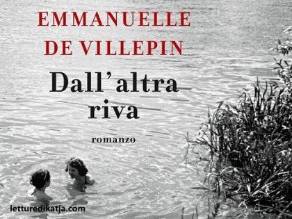 Dall'altra riva <br> di Emmanuelle De Villepin, Longanesi