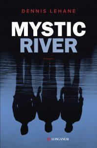 Mystic River Dennis Lehane Longanesi letturedikatja.com
