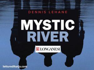 Mystic River <br> di Dennis Lehane, Longanesi