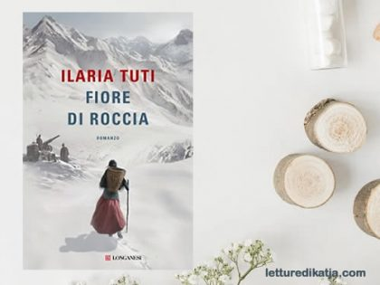 Fiore di roccia <br> di Ilaria Tuti, Longanesi