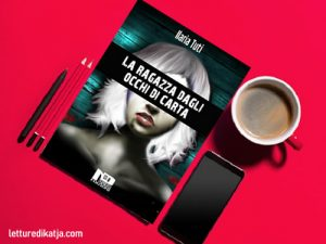 La ragazza dagli occhi di carta <br> di Ilaria Tuti, Nero Press Edizioni