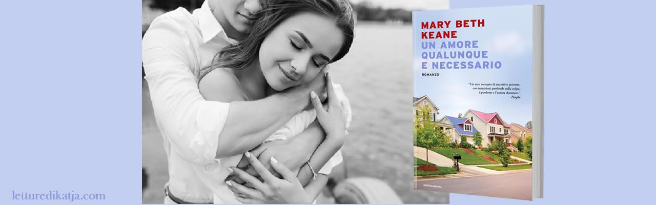 Un amore qualunque e necessario di Mary Beth Keane Libri Mondadori letturedikatja.com