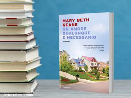 Un amore qualunque e necessario <br> Mary B. Keane, Libri Mondadori