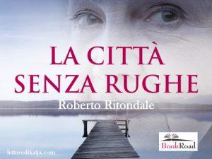 La città senza rughe <br> di Roberto Ritondale, BookRoad