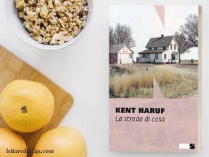 La strada di casa <br> di Kent Haruf, NNEditore