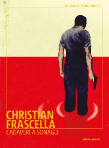 Cadaveri a sonagli Christian Frascella Libri Mondadori letturedikatja.com