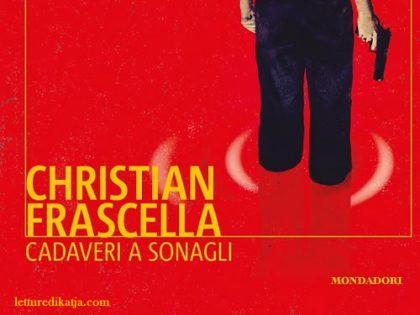 Cadaveri a sonagli <br> di Christian Frascella, L. Mondadori