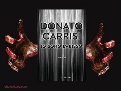 Io sono l'abisso <br> di Donato Carrisi, Longanesi